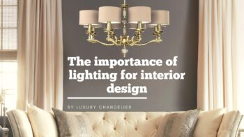 the importance of lighting for interior design