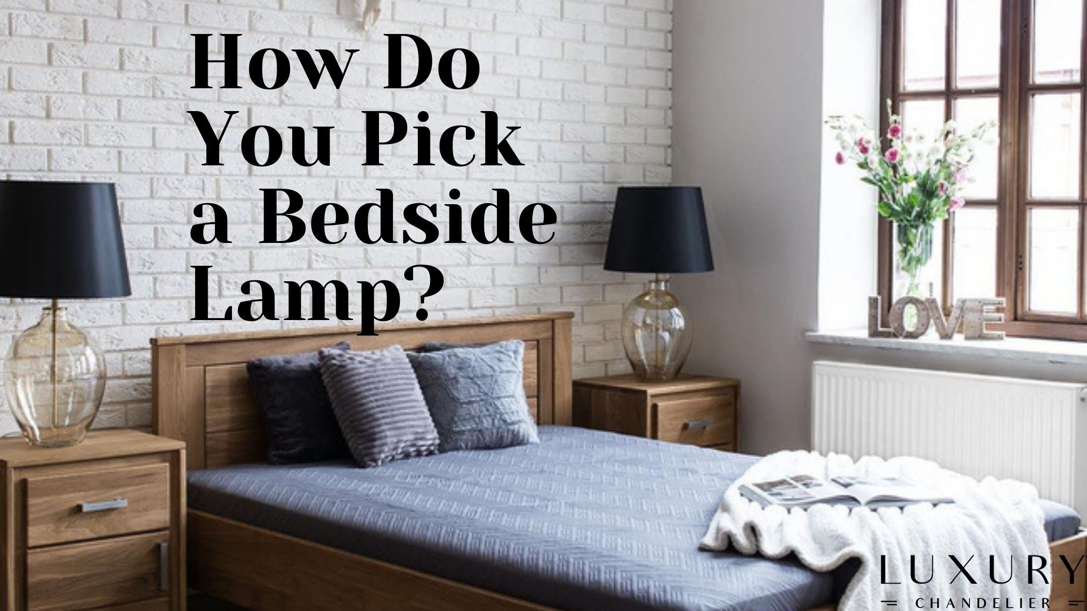 How Do You Pick a Bedside Lamp?